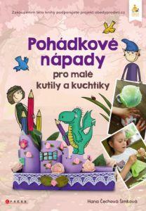 Soutěž o knihu Pohádkové nápady pro malé kutily a kuchtíky - www.vaseliteratura.cz