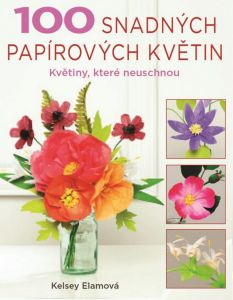 Soutěž o knihu 100 snadných papírových květin - www.vaseliteratura.cz