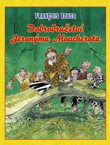 Soutěž o knihu Dobrodružství Jeronýma Moucherota - www.vaseliteratura.cz