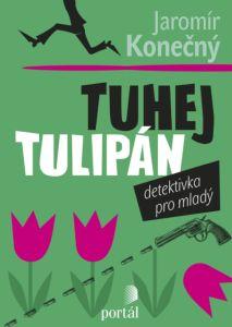 Soutěž o knihu Tuhej tulipán - www.vaseliteratura.cz