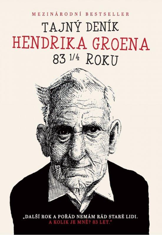 Tajný deník Hendrika Groena  Hendrik Groen - www.dokonalazena.cz