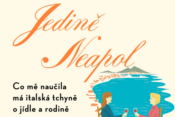Vyhrajte knihu o jídle a životě v Itálii Jedině Neapol - www.klubknihomolu.cz