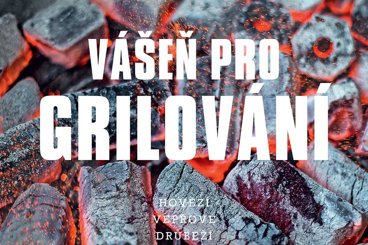 Vyhrajte tři knihy Vášeň pro grilování - www.klubknihomolu.cz