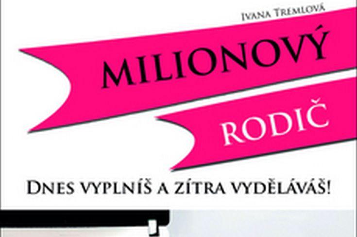 Vyhrajte knihu Milionový rodič - www.klubknihomolu.cz