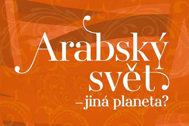 Vyhrajte 3 knihy Arabský svět  jiná planeta? - www.klubknihomolu.cz