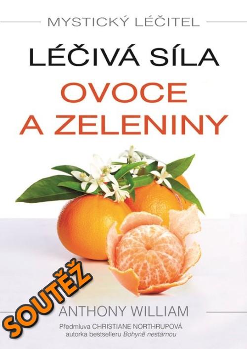SOUTĚŽ o knihu MYSTICKÝ LÉČITEL: Léčivá síla ovoce a zeleniny - www.chrudimka.cz