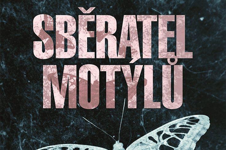 Vyhrajte tři thrillery Sběratel motýlů - www.klubknihomolu.cz