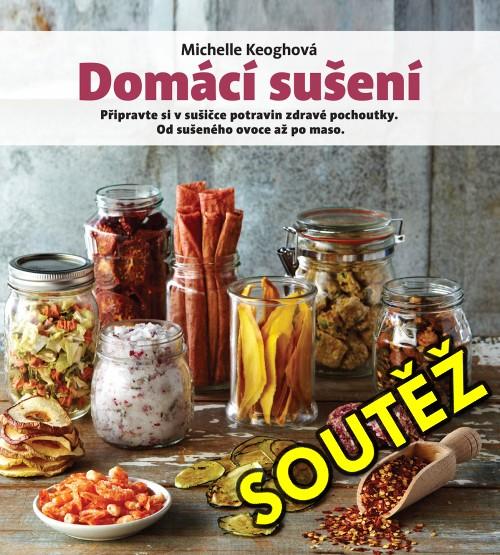 SOUTĚŽ o knihu DOMÁCÍ SUŠENÍ - www.chrudimka.cz