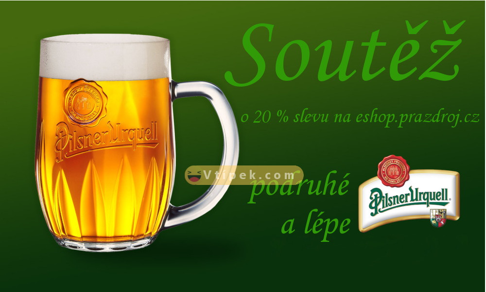 Soutěž o 20% slevu na Plzeňské pivo 2 - vtipek.com
