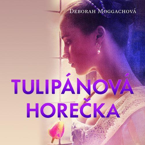 Vyhrajte dvě knihy Tulipánová horečka - www.klubknihomolu.cz