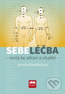 Soutěž o knihu SEBELÉČBA  cesta ke zdraví a vitalitě z nakladatelství START - www.chytrazena.cz