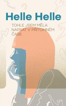Soutěž o knihu Tohle jsem měla napsat v přítomném čase - www.vaseliteratura.cz