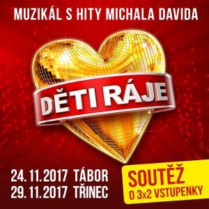 Soutěž o vstupenky na muzikál Děti ráje - Tour 2017 - www.chytrazena.cz
