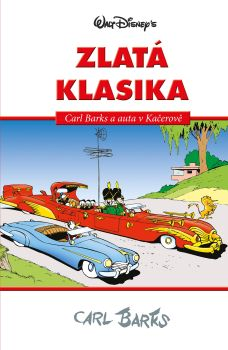 Soutěž o knihu Disney zlatá klasika: Carl Barks  - www.vaseliteratura.cz