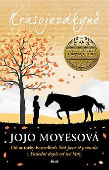 Soutěž o světový bestseller Krasojezdkyně od Jojo Moyesové - www.chytrazena.cz