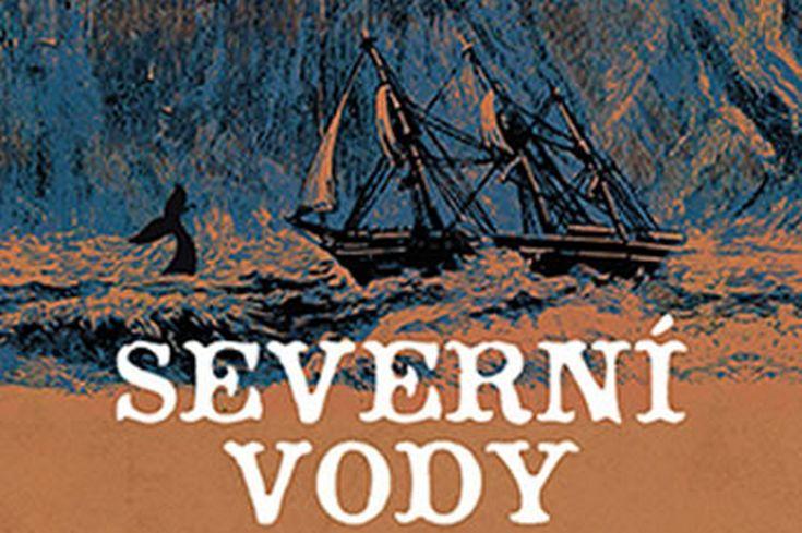 Vyhrajte dvě knihy Severní vody - www.klubknihomolu.cz