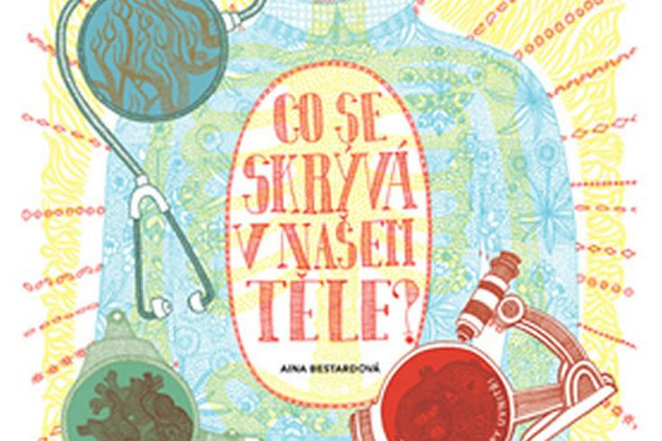Vyhrajte dvě naučné knihy pro děti Co se skrývá v našem těle? - www.klubknihomolu.cz