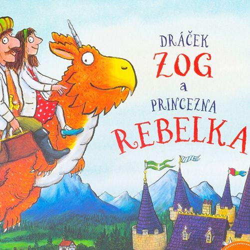Vyhrajte tři dětské knihy Dráček Zog a princezna rebelka - www.klubknihomolu.cz