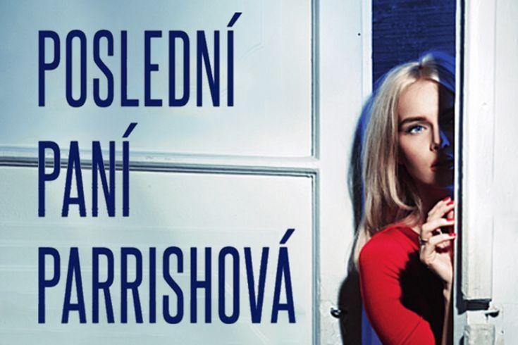 Vyhrajte tři thrillery Poslední paní Parrishová - www.klubknihomolu.cz