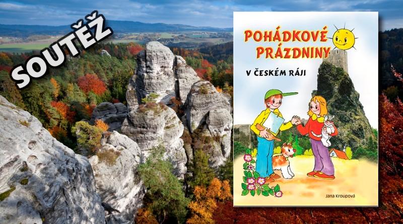 SOUTĚŽ o tři knihy Pohádkové prázdniny v Českém ráji - www.chrudimka.cz