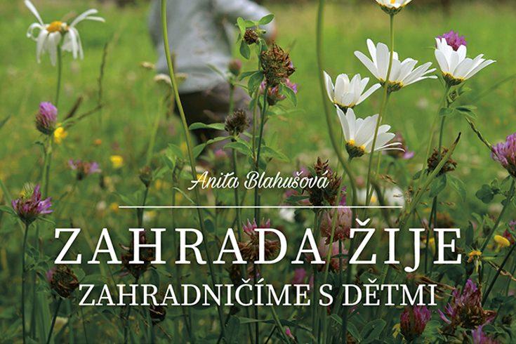 Vyhrajte tři návody na zahradničení s dětmi Zahrada žije - www.klubknihomolu.cz