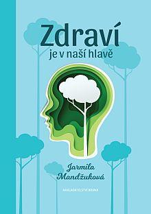 Soutěž o knihu Zdraví je v naší hlavě z nakladatelství Brána - www.chytrazena.cz