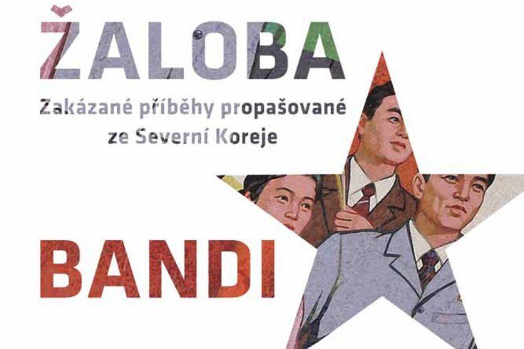 Vyhrajte tři knihy příběhů propašovaných ze Severní Koreje Žaloba - www.klubknihomolu.cz