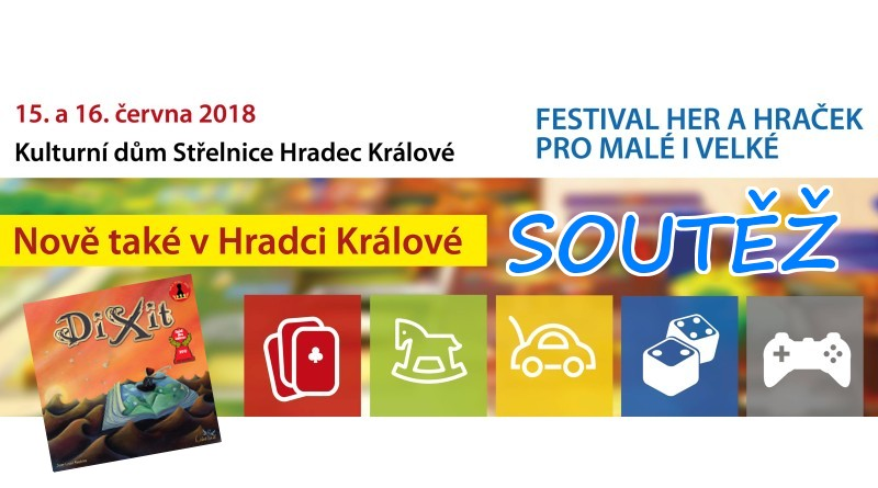 SOUTĚŽ o hru DIXIT a vstupenky na FESTIVAL HER A HRAČEK PRO MALÉ I VELKÉ v Hradci Králové - www.chrudimka.cz