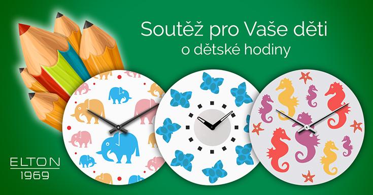 Soutěž pro Vaše děti o dětské hodiny - https://www.facebook.com/ELTON.hodinarska/