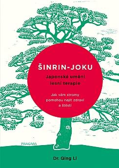 Soutěž o knižní novinku Šinrin-joku japonské umění lesní terapie - www.chytrazena.cz