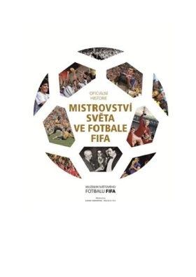 Soutěž o knižní novinku Oficiální historie mistrovství světa ve fotbale FIFA - www.chytrazena.cz