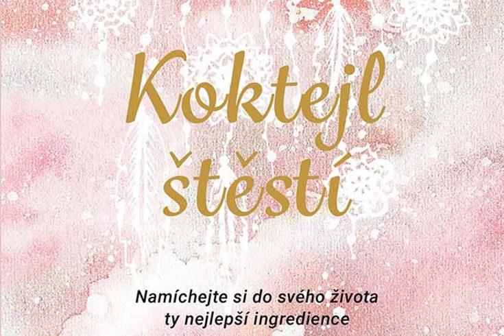 Vyhrajte tři knihy Koktejl štěstí - www.klubknihomolu.cz