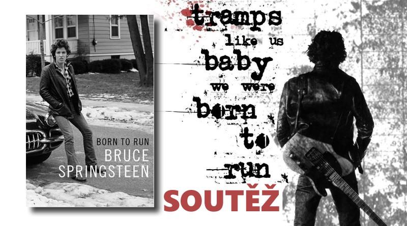 SOUTĚŽ o autobiografii Bruce Springsteena Born to Run - www.chrudimka.cz