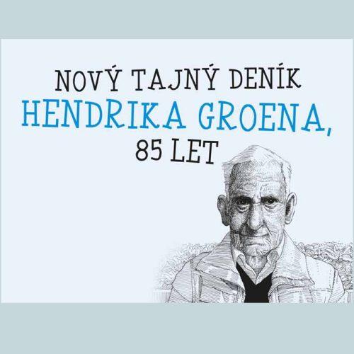 Vyhrajte tři knihy Nový tajný deník Hendrika Groena 85 let - www.klubknihomolu.cz