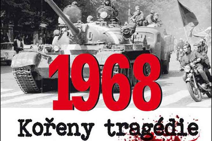 Vyhrajte dvě knihy 1968  Kořeny tragédie - www.klubknihomolu.cz