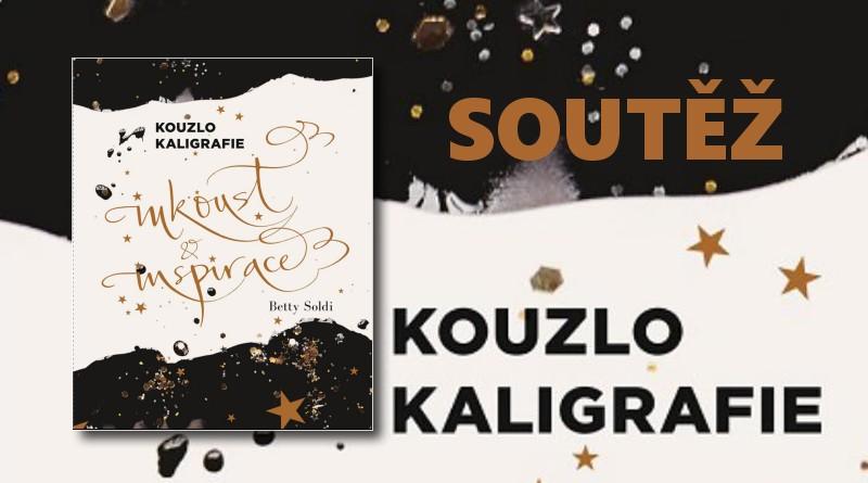 SOUTĚŽ o knihu Kouzlo kaligrafie: Inkoust a inspirace - www.chrudimka.cz