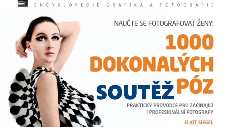 SOUTĚŽ o knihu Naučte se fotografovat ženy: 1000 dokonalých póz - www.chrudimka.cz