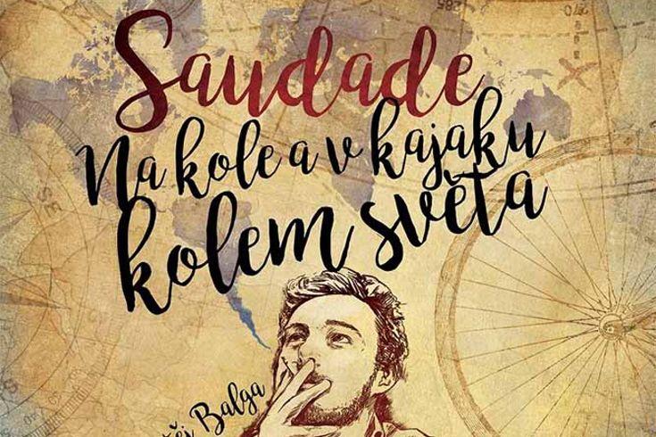 Vyhrajte tři knihy Saudade  Na kole a v kajaku kolem světa - www.klubknihomolu.cz