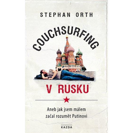 Soutěž o 3 knihy Couchsurfing v Rusku - www.vasesouteze.cz