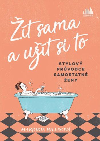 Soutěž o 3 knihy Žít sama a užít si to - www.vasesouteze.cz