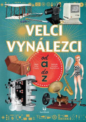 Soutěž o tři publikace Velcí vynálezci od A do Z - www.vasesouteze.cz