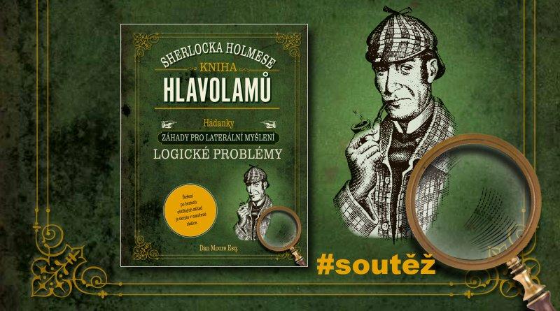 SOUTĚŽ o Knihu hlavolamů Sherlocka Holmese - www.chrudimka.cz