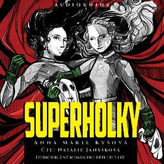 Soutěž o 3 audioknihy Superholky - www.vasesouteze.cz
