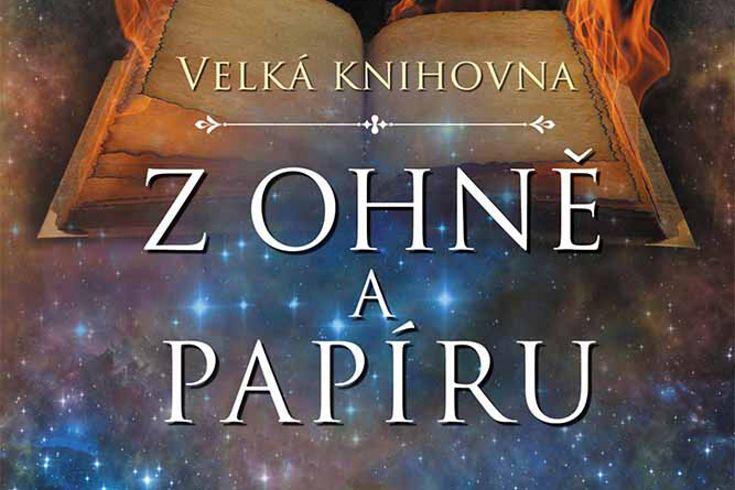 Vyhrajte dvě knihy Velká knihovna  Z ohně a papíru - www.klubknihomolu.cz