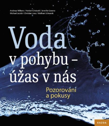 Soutěž o knihu Voda v pohybu - úžas v nás - www.vasesouteze.cz