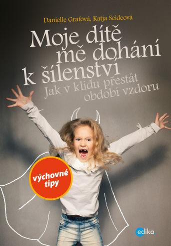 Soutěž o knihu Moje dítě mě dohání k šílenství - www.vasesouteze.cz