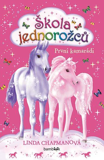 Soutěž o knihu Škola jednorožců - První kamarádi - www.vasesouteze.cz