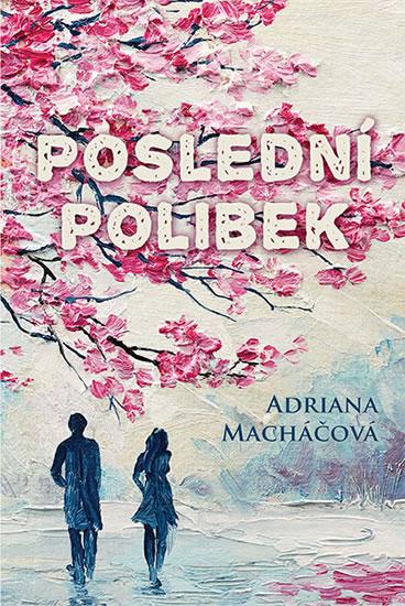 Soutěž o knihu Poslední polibek - www.vasesouteze.cz