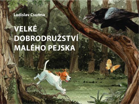 Soutěž o knížku Velké dobrodružství malého pejska - www.vasesouteze.cz