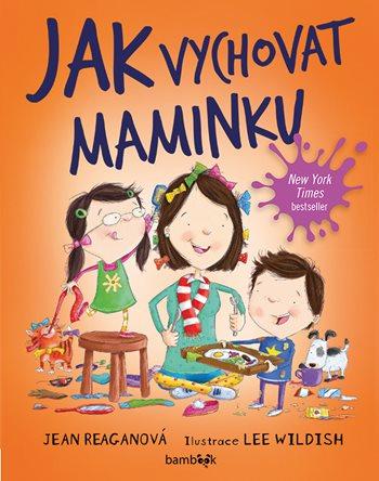 Soutěž o knihu Jak vychovat maminku - www.vasesouteze.cz